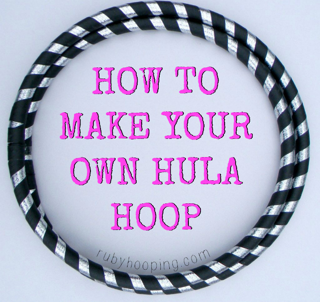 how to make your own hula hoop